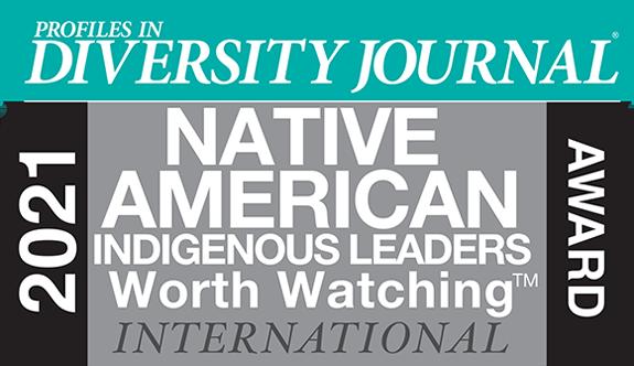 Profiles in Diversity Journal 2021 Native American Indigenous Leaders Worth Watching International Award