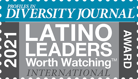 Profiles in Diversity Journal 2021 Latino Leaders Worth Watching International Award